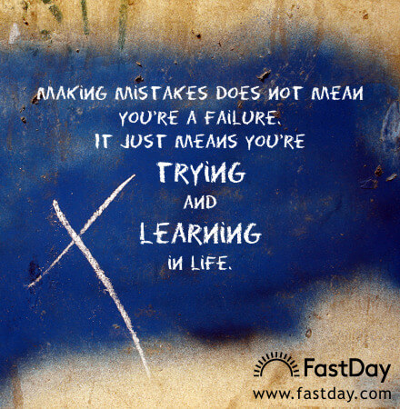 making-mistakes-does-not-mean-youre-a-failure-it-just-means-youre-trying-and-learning-in-life