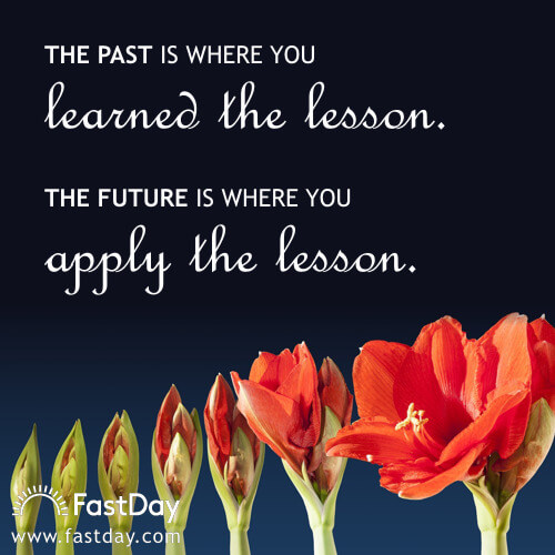 the-past-is-where-you-learned-the-lesson-the-future-is-where-you-apply-the-lesson
